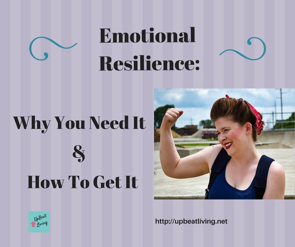Emotional Resilience- Why You Need It & How To Get It