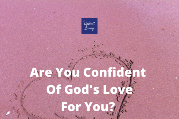 Are You Confident Of God's Love For You?