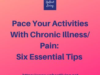 Pace Your Activities With Chronic Illness/Pain: 6 Essential Tips