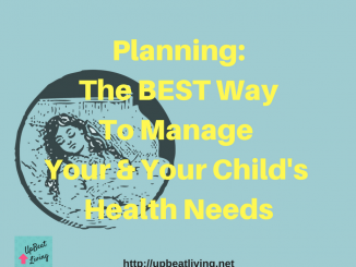Planning: The Best Way To Manage Your & Your Child's Health Needs