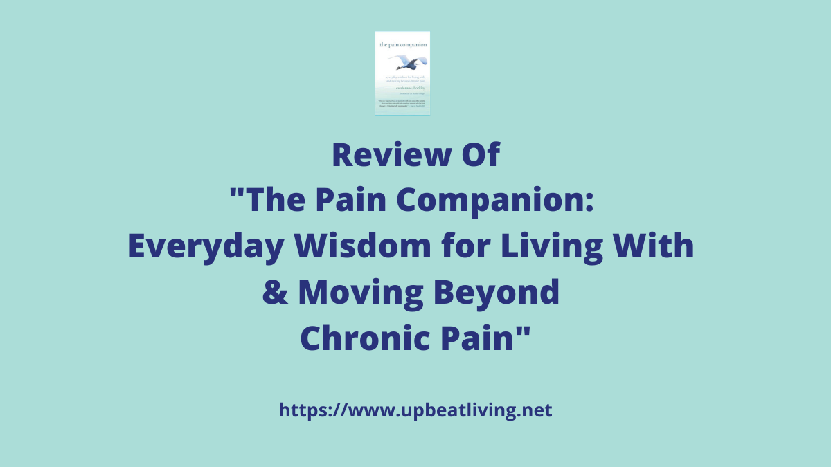 """Review of """"The Pain Companion: Everyday Wisdom For Living With & Moving Beyond Chronic Pain"""""""