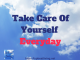 Take Care Of Yourself Everyday