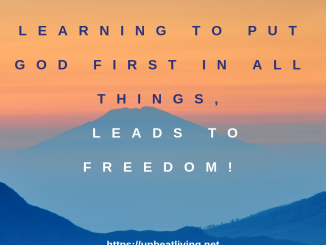 Putting God First Leads To Freedom