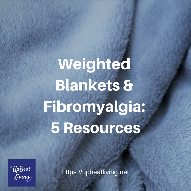 Weighted Blankets and Fibromyalgia: 5 Resources