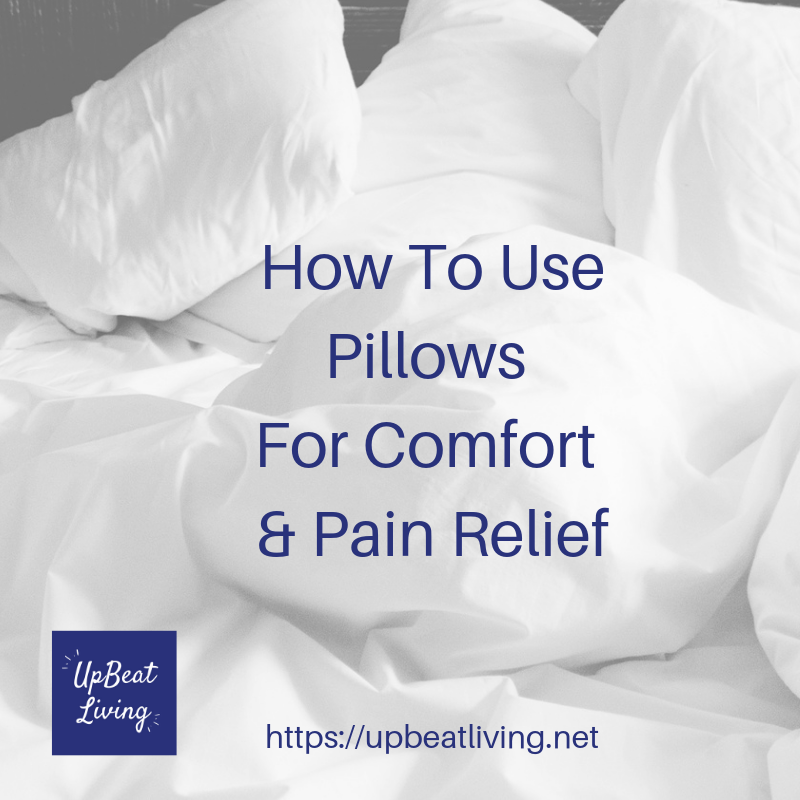 How To Use Pillows For Comfort & Pain Relief