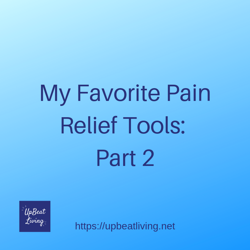 My Favorite Pain Relief Tools Part 2