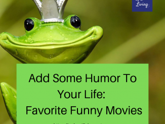 Add Some Humor To Your Life: Favorite Funny Movies