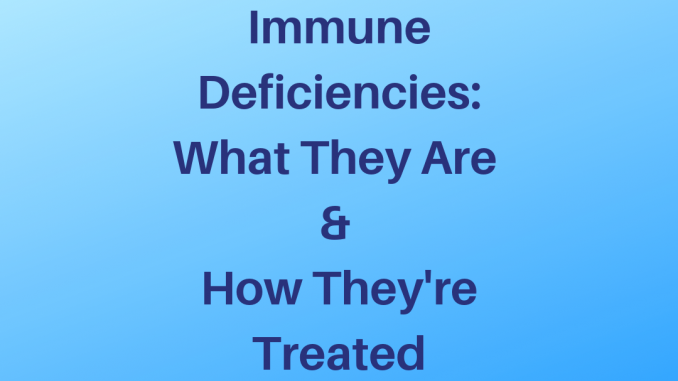 Immune Deficiencies