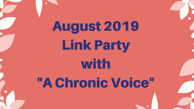 "August 2019 Link Party with Sheryl at ""A Chronic Voice"""