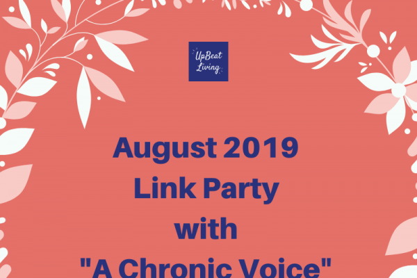 "August 2019 Link Party With ""A Chronic Voice"""