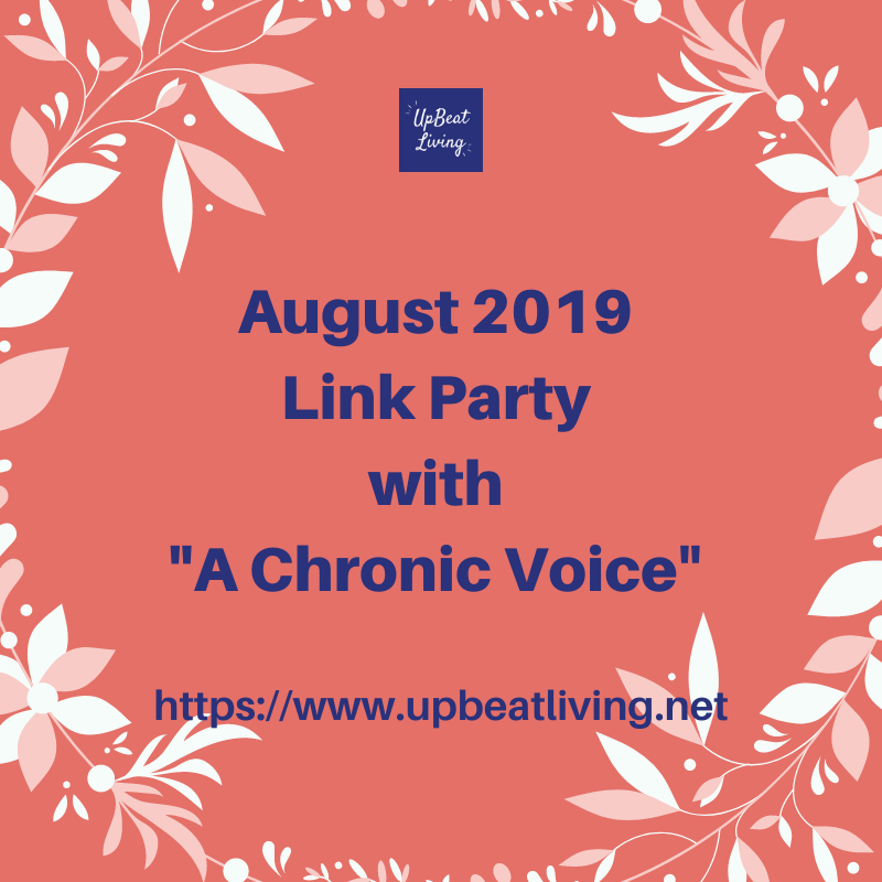 """August 2019 Link Party With """"A Chronic Voice"""""""