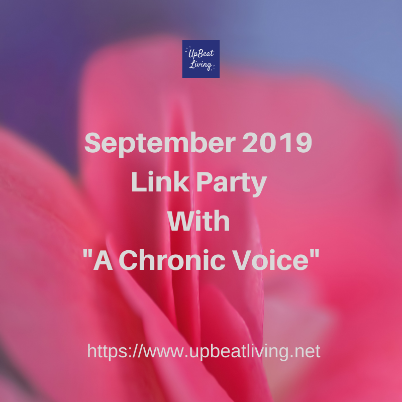 """September 2019 Link Party With """"A Chronic Voice"""""""