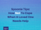 Spoonie Tips: How NOT to Cope When A Loved One Needs Help