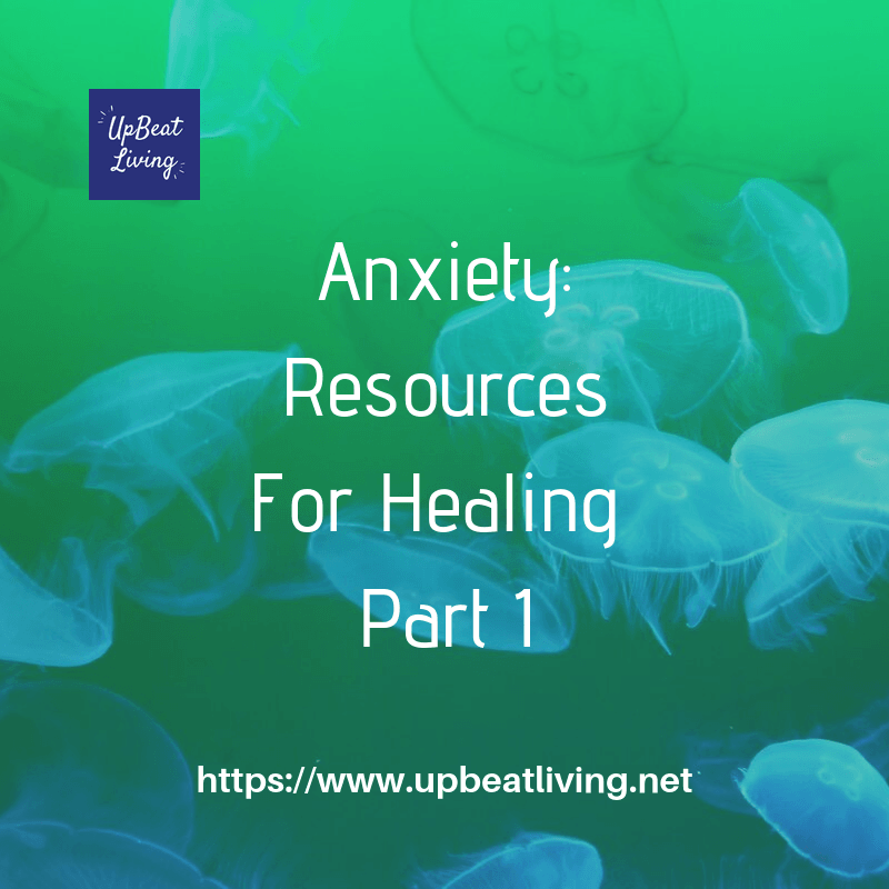 Anxiety: Resources For Healing Part 1