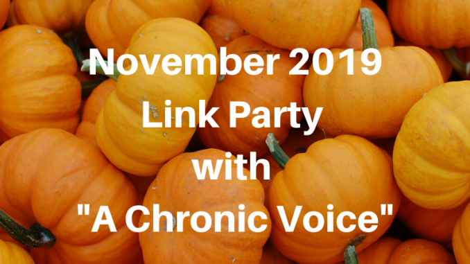 November 2019 Link Party With A Chronic Voice