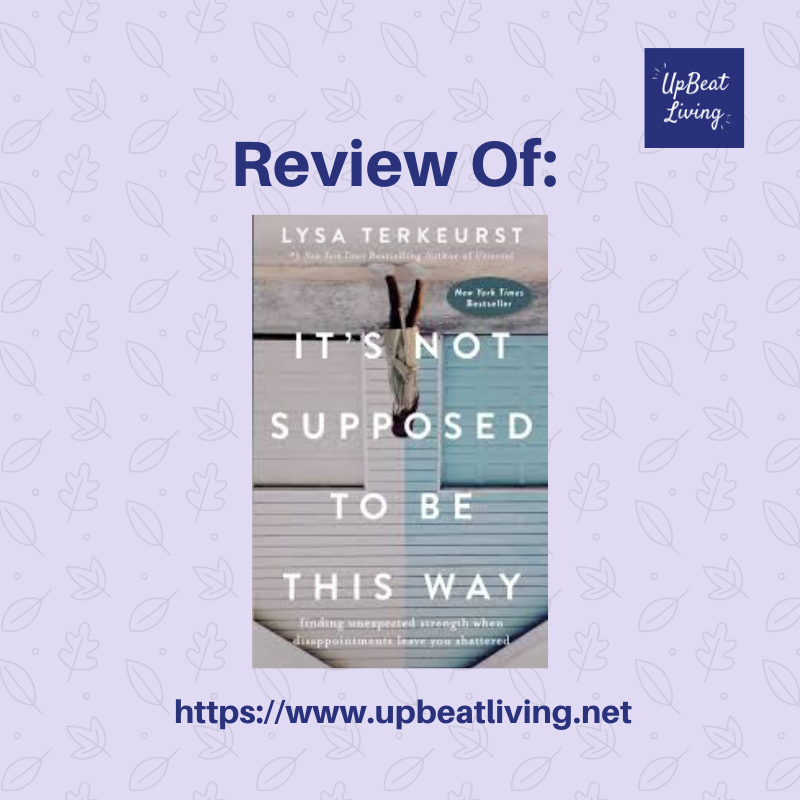 Review of It's Not supposed To Be This Way by Lysa Terkeurst