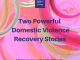 Two Powerful Domestic Violence Recovery Stories