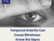 Temporal Arteritis Can Cause Blindness: Know the Signs