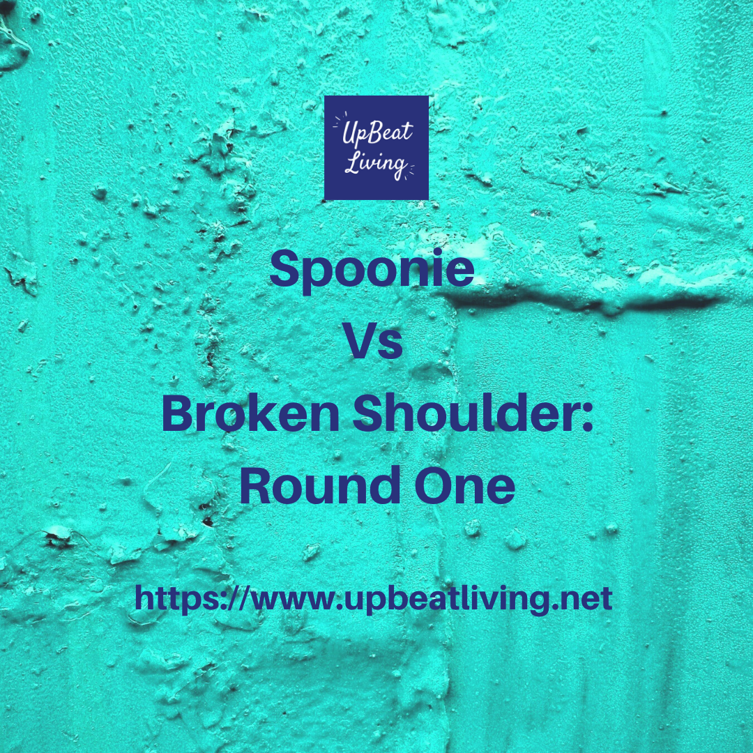 Spoonie vs broken shoulder: round 1