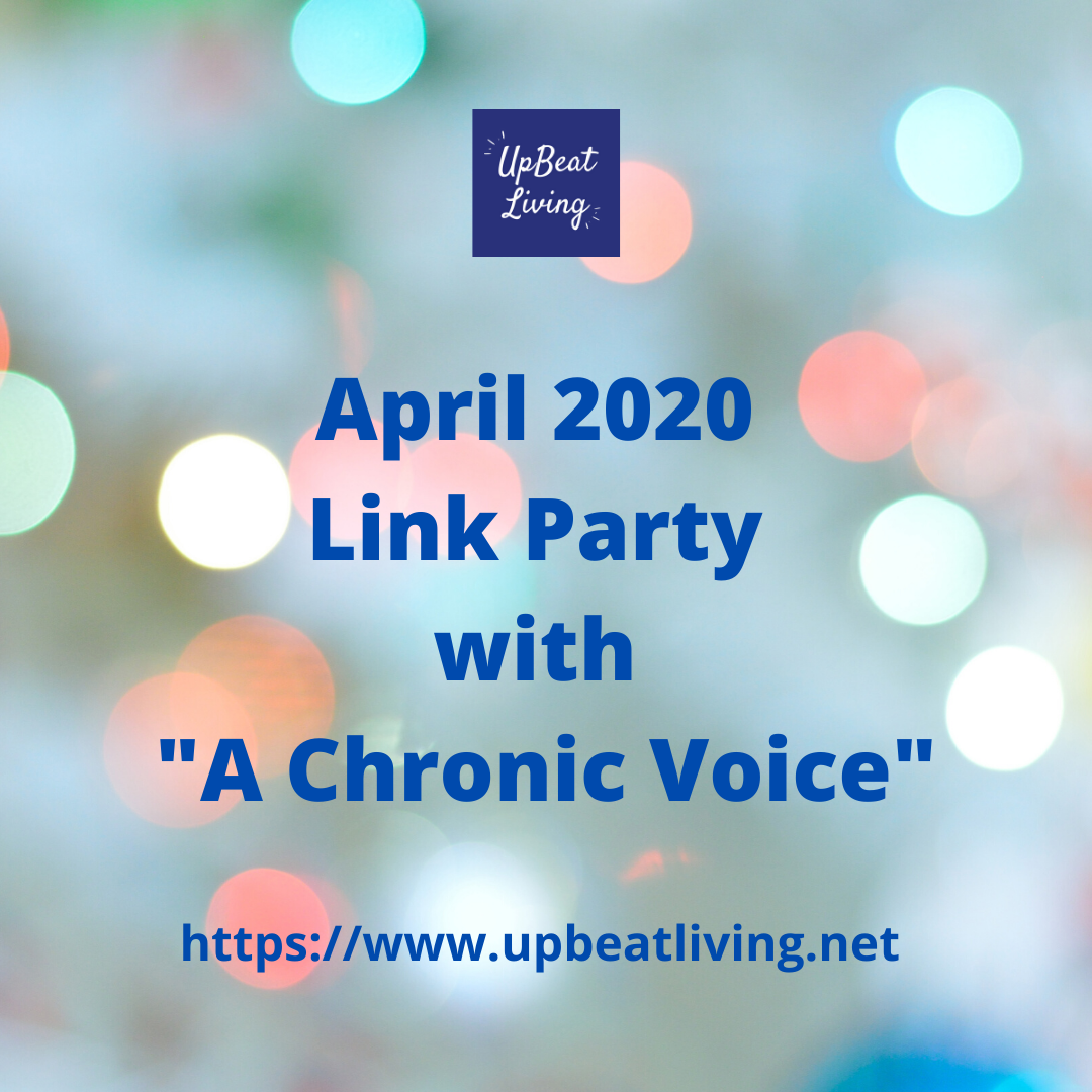 "April 2020 Link Party with ""A Chronic Voice"""