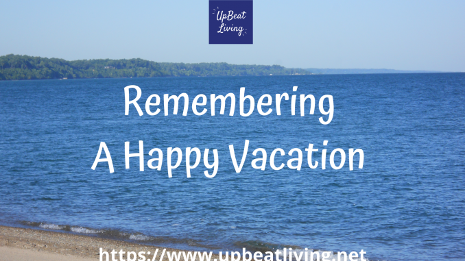Remembering A Happy Vacation
