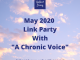 "May 2020 Link Party with ""A Chronic Voice"""