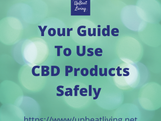 Your Guide To Use CBD Products Safely