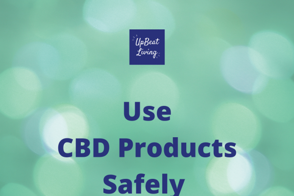 Use CBD Products Safely