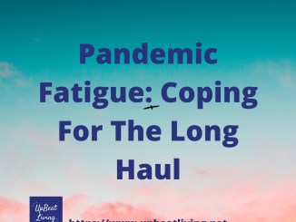 Pandemic Fatigue: Coping For The Long Haul