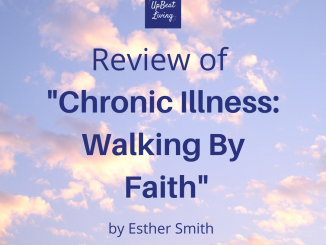 "Review of ""Chronic Illness: Walking By Faith"""