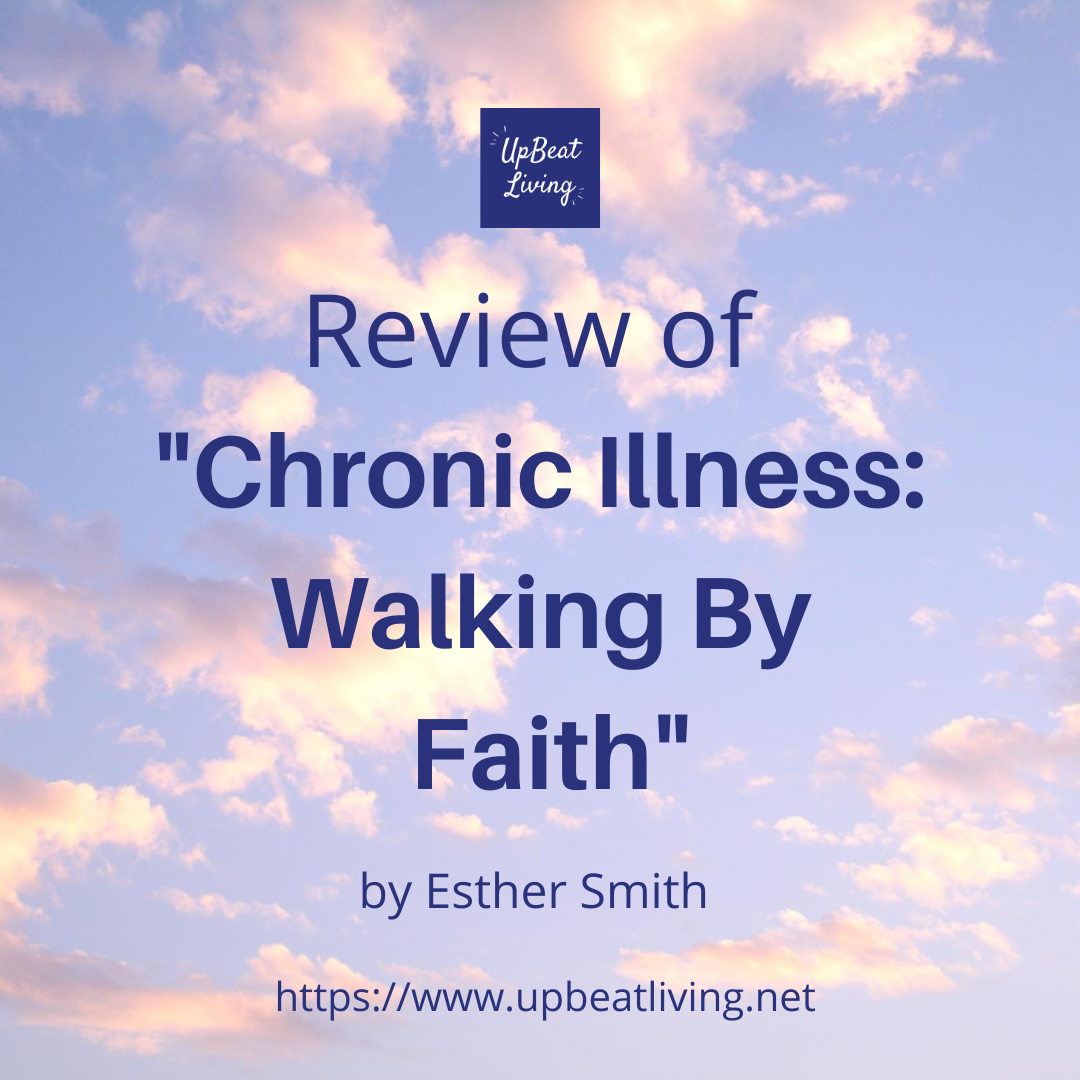 """Review of """"Chronic Illness: Walking By Faith"""""""