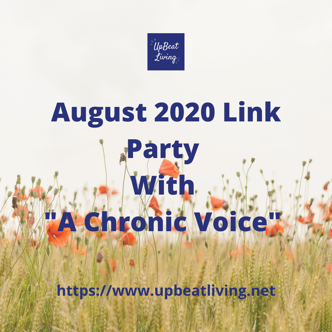 "August 2020 Link Party With ""A Chronic Voice"""