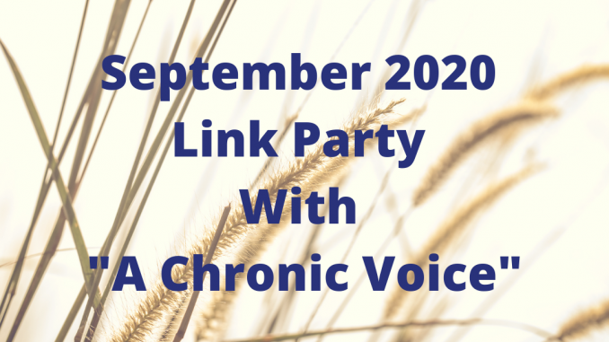 """September 2020 Link Party With """"A Chronic Voice"""""""