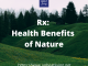 Rx: Health Benefits of Nature