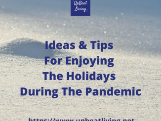 Tips & Ideas For Enjoying The Holidays During The Pandemic