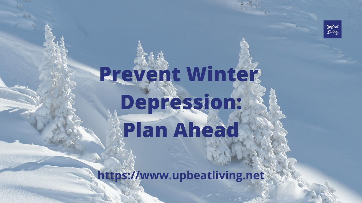 Prevent Winter Depression: Plan Ahead