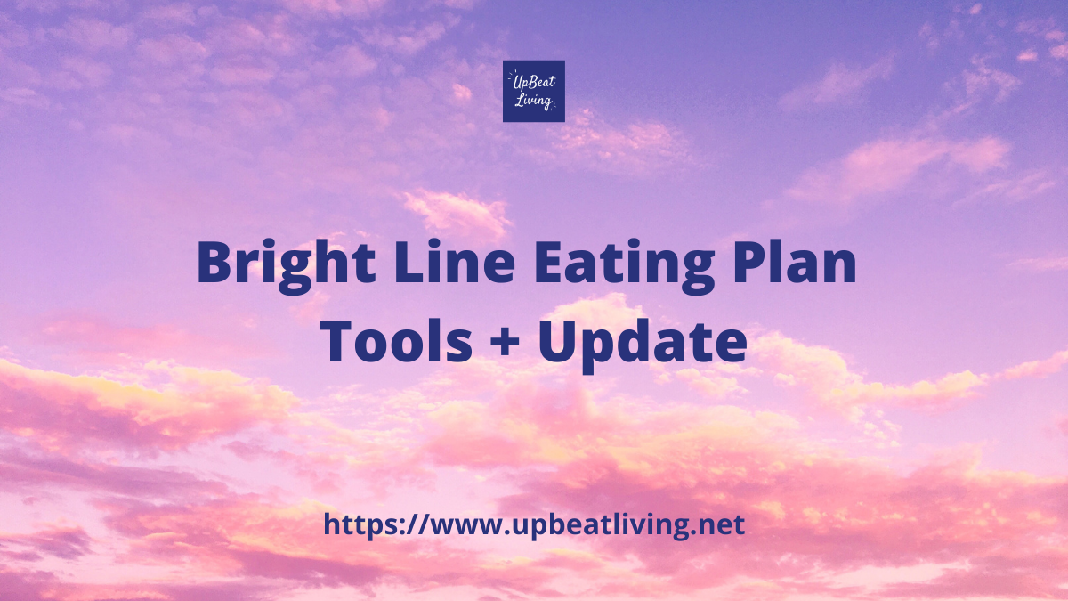 Bright Line Eating Plan Tools + Update