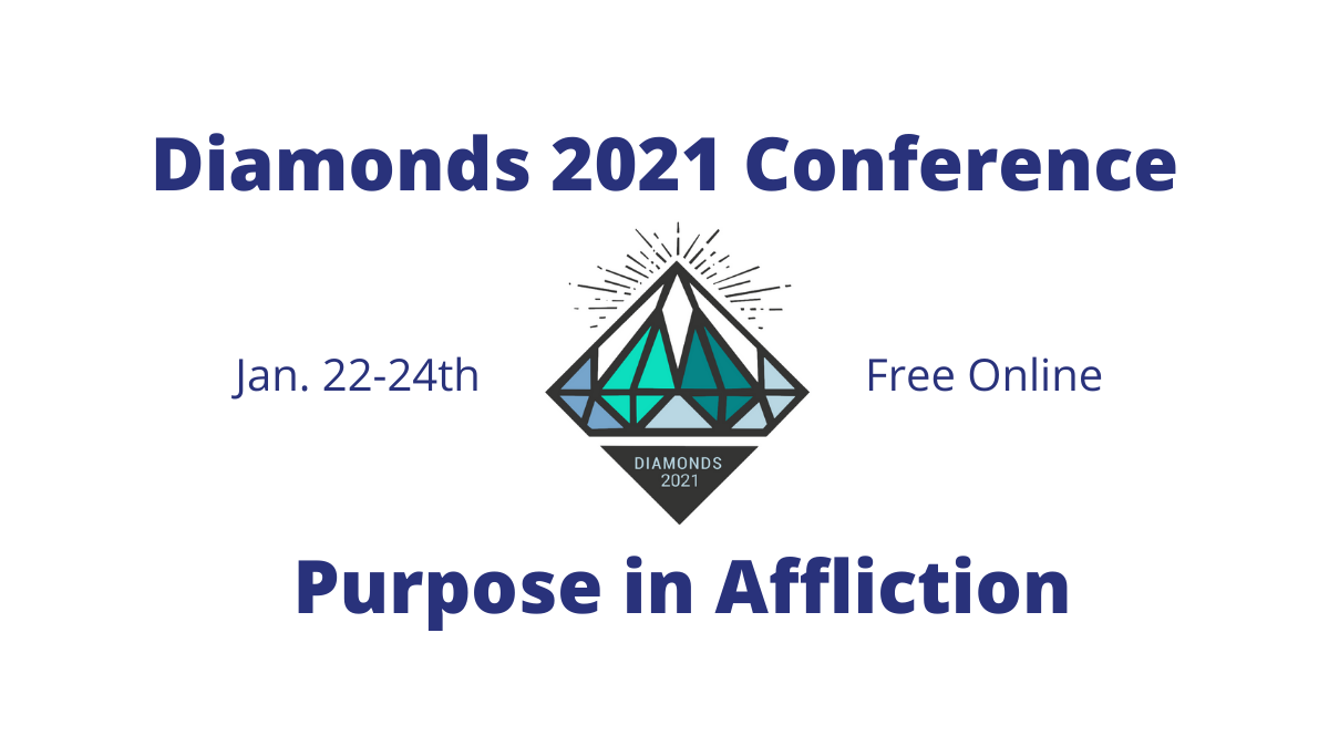 Diamonds 2021 Conference: Purpose in Affliction