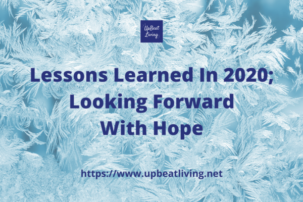 Lessons Learned in 2020; Looking Forward With Hope