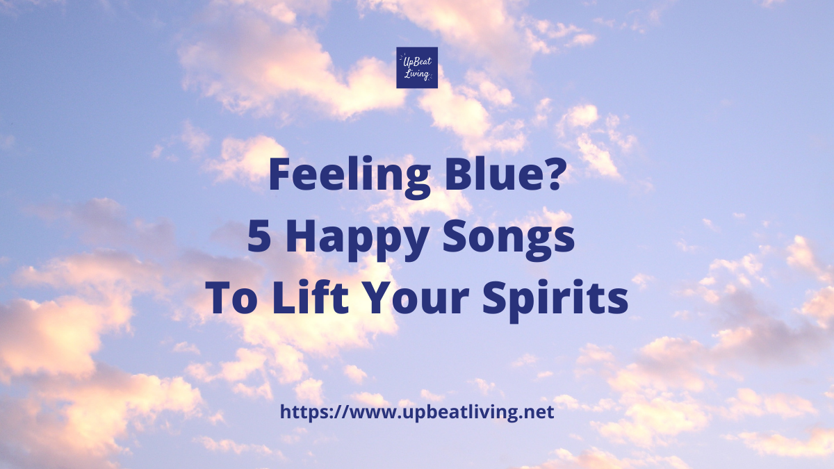 Feeling Blue? 5 Happy Songs To Lift Your Spirits