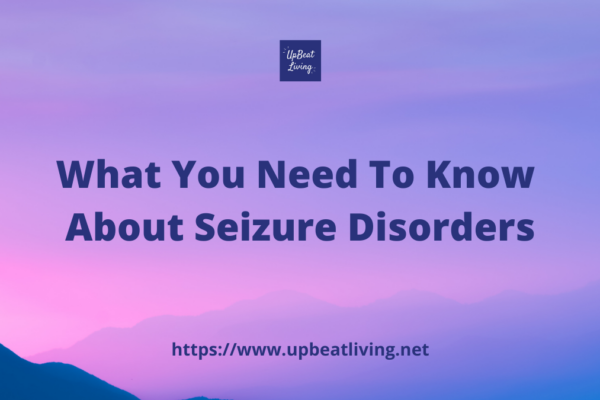 What You Need To Know About Seizure Disorders