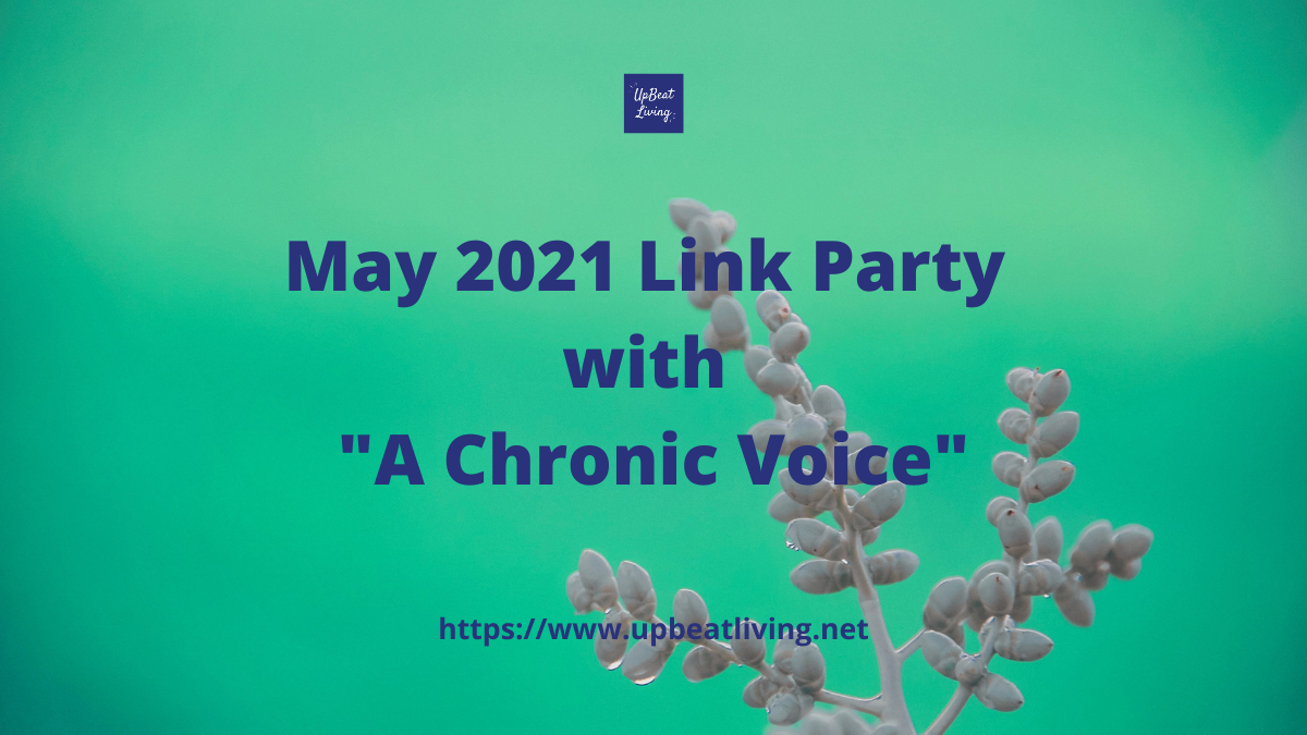 """May 2021 Link Party with """"A Chronic Voice"""""""
