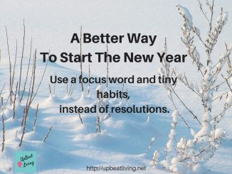 Use a focus word and tiny habits, instead of resolutions.