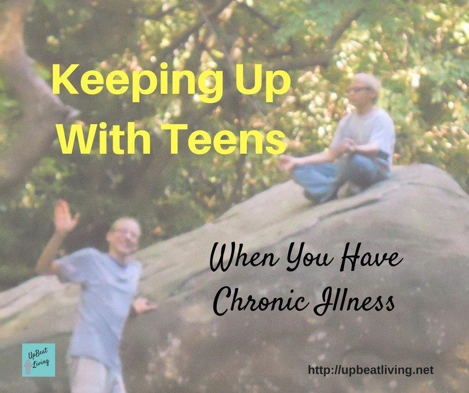 Raising Teens When You Have Chronic Illness